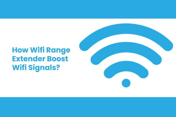 How Wifi Range Extender Boost Wifi Signals