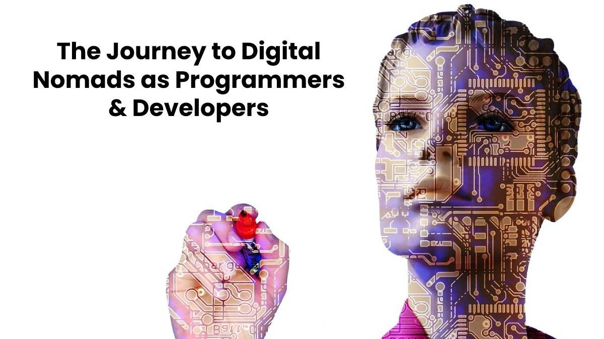 The Journey to Digital Nomads as Programmers & Developers