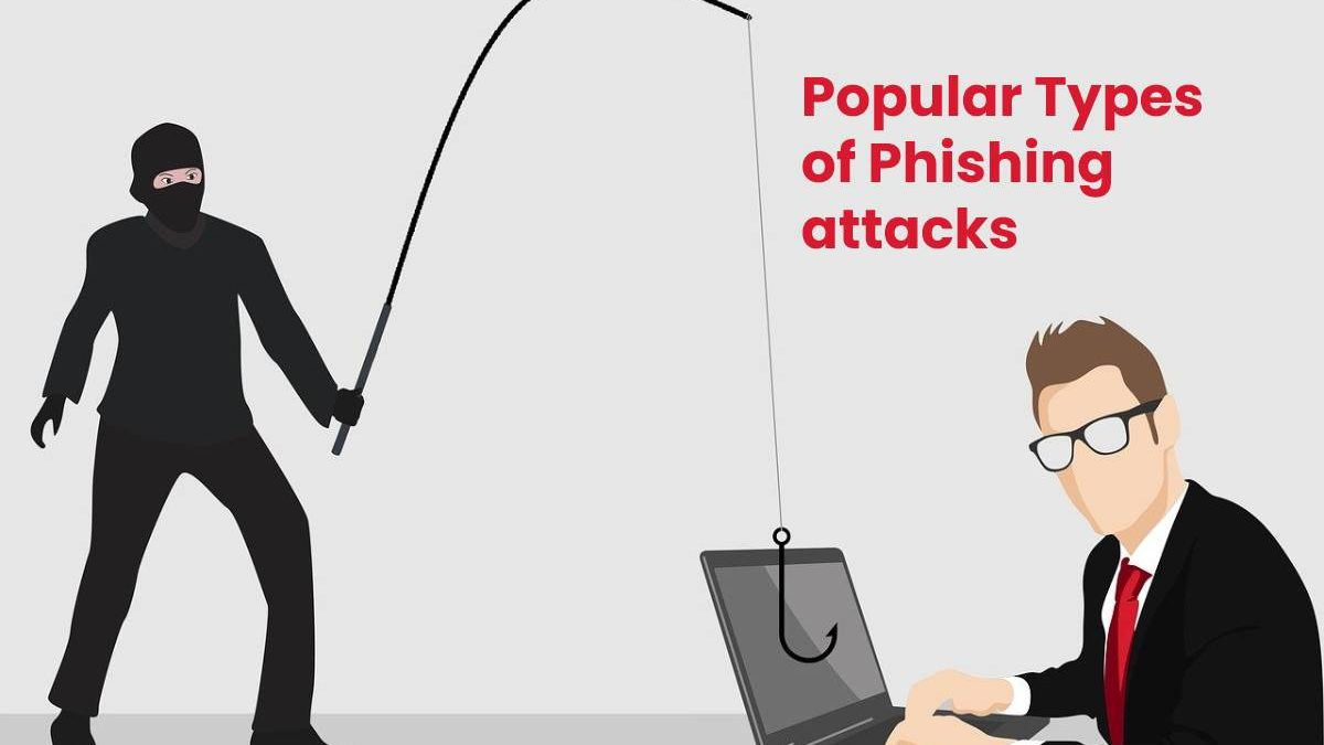 5 Popular Types of Phishing attacks
