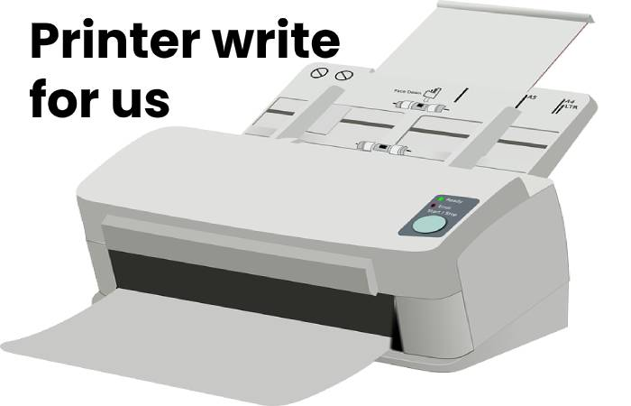 Printer write for us