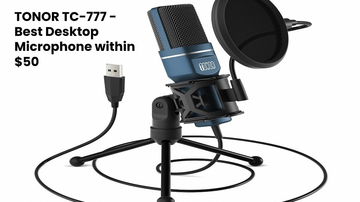 TONOR TC-777 Microphone – Best Desktop Microphone