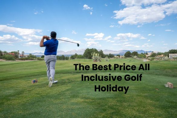 The Best Price All Inclusive Golf Holiday