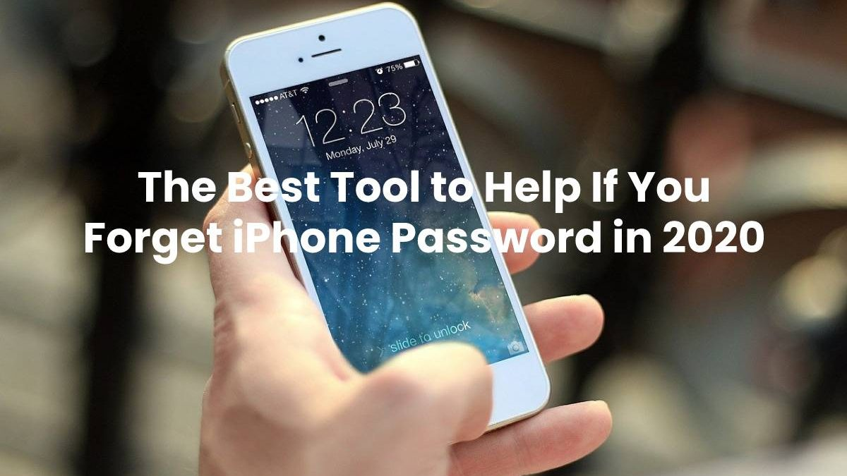 The Best Tool to Help If You Forget iPhone Password