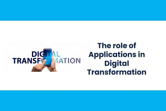 The role of Applications in Digital Transformation