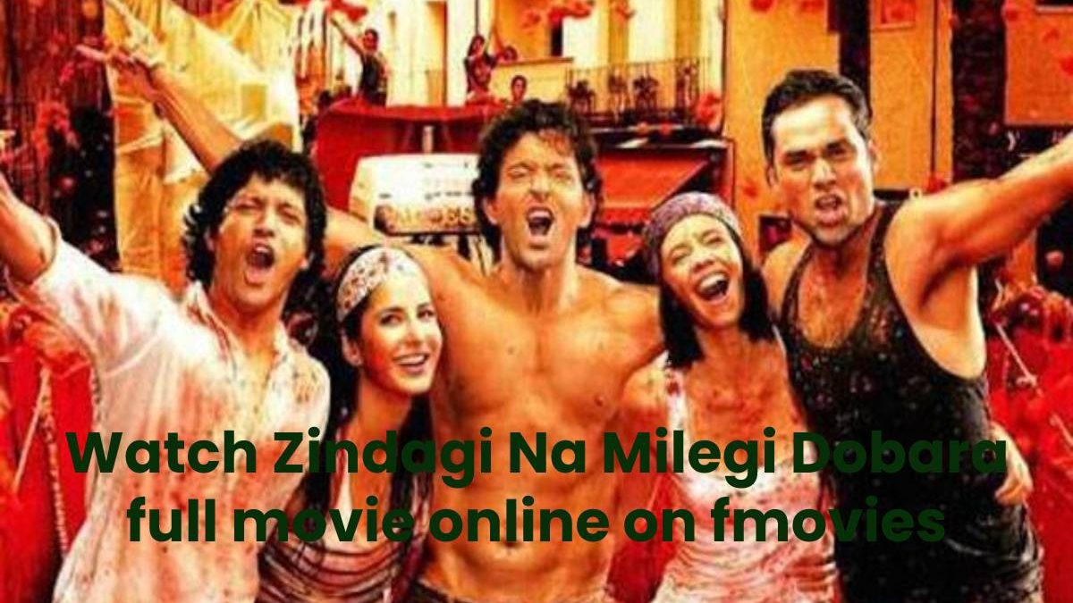 Watch Zindagi Na Milegi Dobara full movie online on fmovies