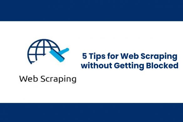 Web Scraping without Getting Blocked