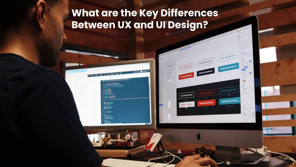 What are the Key Differences Between UX and UI Design?