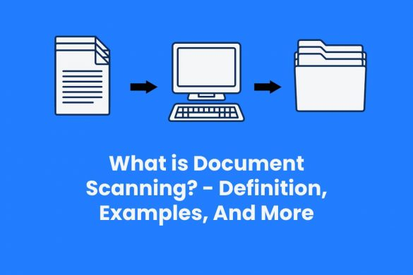 What is Document Scanning? - Definition, Examples, And More
