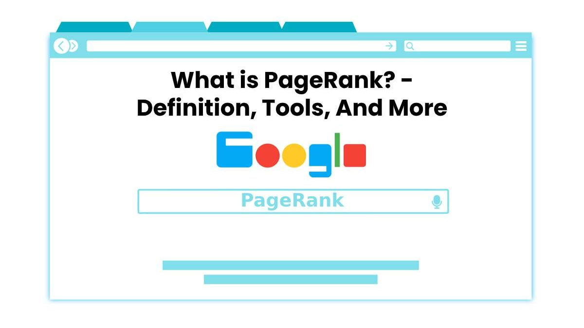 What is PageRank? – Definition, Tools, And More