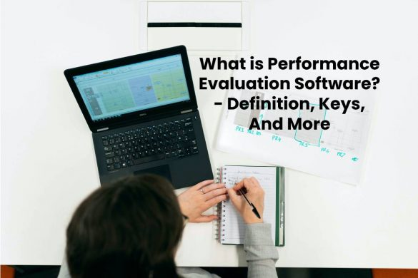 What is Performance Evaluation Software? - Definition, Keys, And More