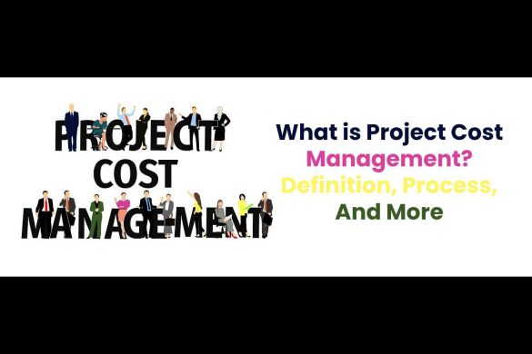 What is Project Cost Management? - Definition, Process, And More