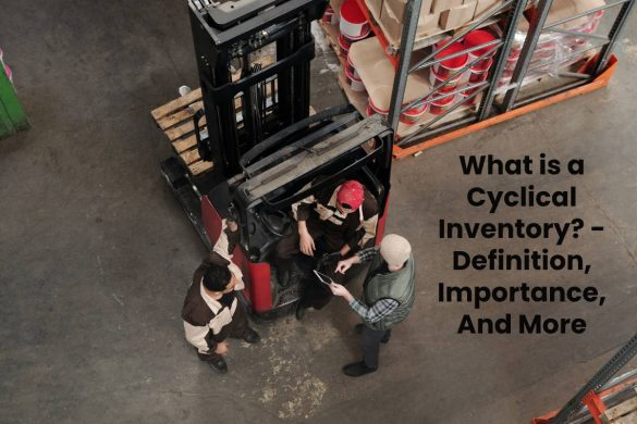 What is a Cyclical Inventory? - Definition, Importance, And More