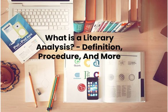 What is a Literary Analysis? - Definition, Procedure, And More