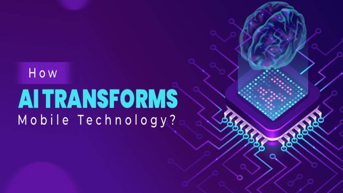 How AI Transform Mobile Technology?