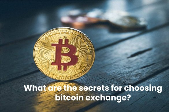 secrets for chosing bitcoin exchange