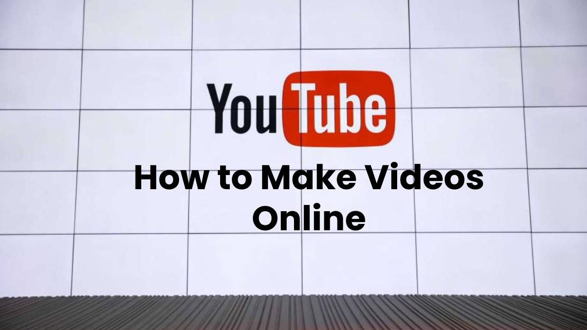 How to Make Videos Online?