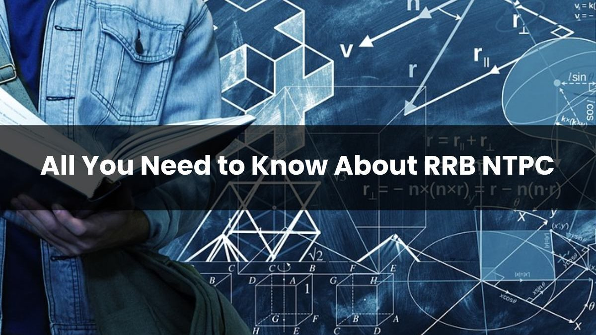 All You Need to Know About RRB NTPC