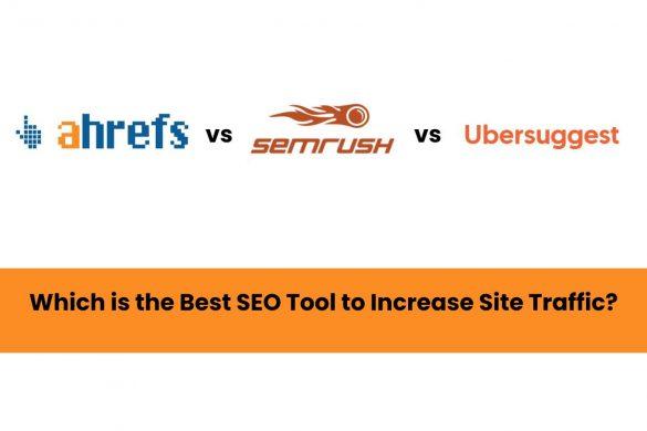 Ahrefs vs SEMRush vs Ubersuggest