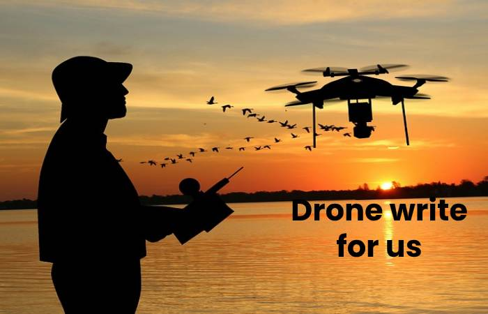 Drone write for us