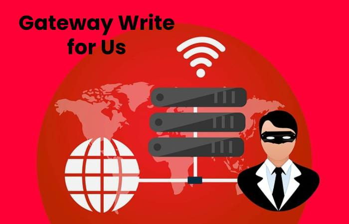 Gateway Write for Us