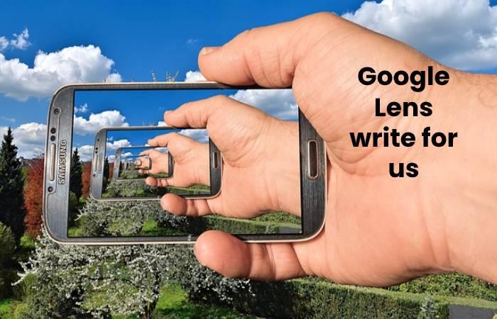 Google Lens write for us