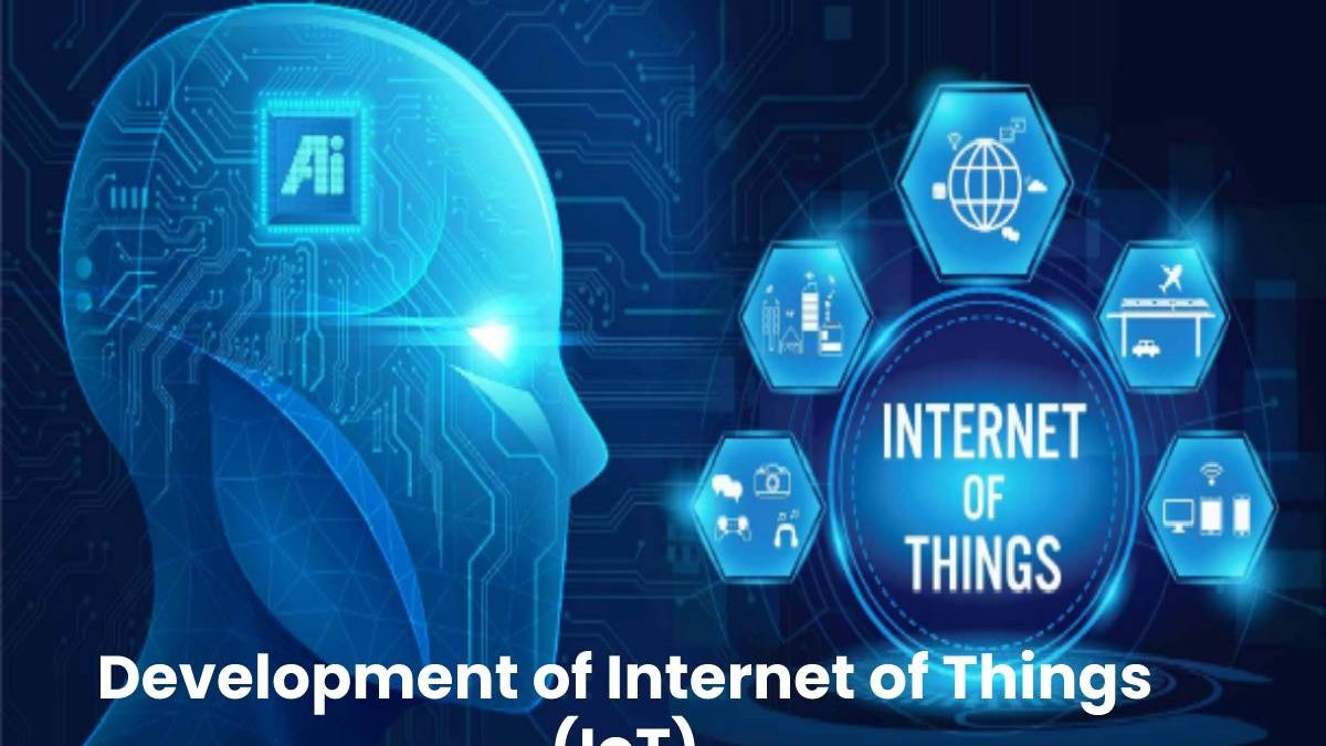 Development of Internet of Things (IoT)