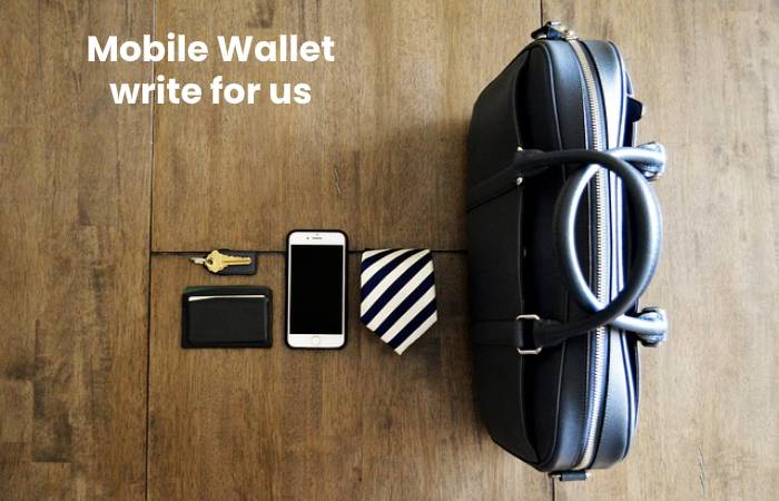 Mobile Wallet write for us