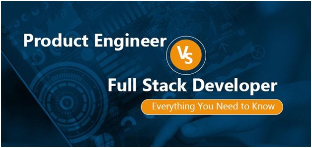 Product Engineer and Full Stack Developer Are Not the Same: Understand Here