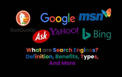 What are Search Engines? - Definition, Benefits, Types, And More