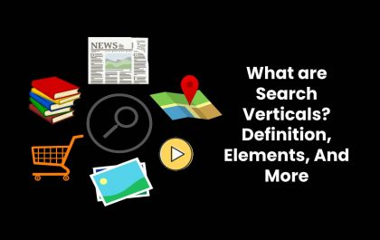 What are Search Verticals? - Definition, Elements, And More