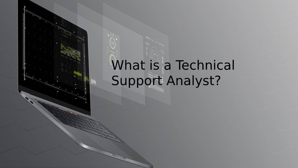 What is a Technical Support Analyst?