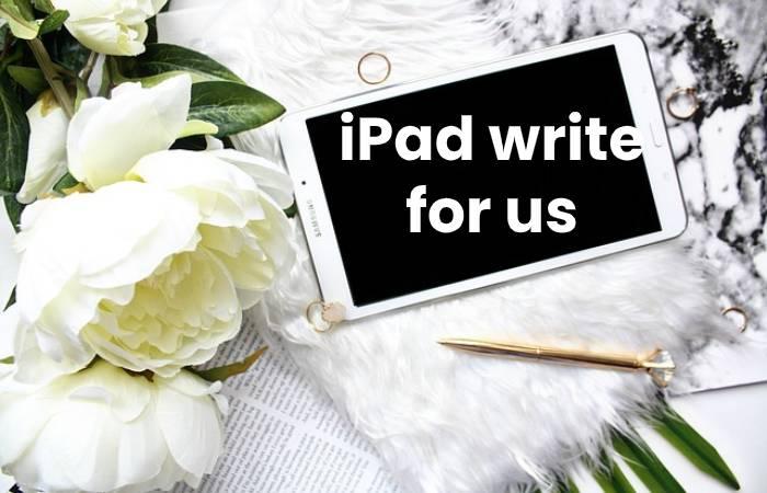iPad write for us