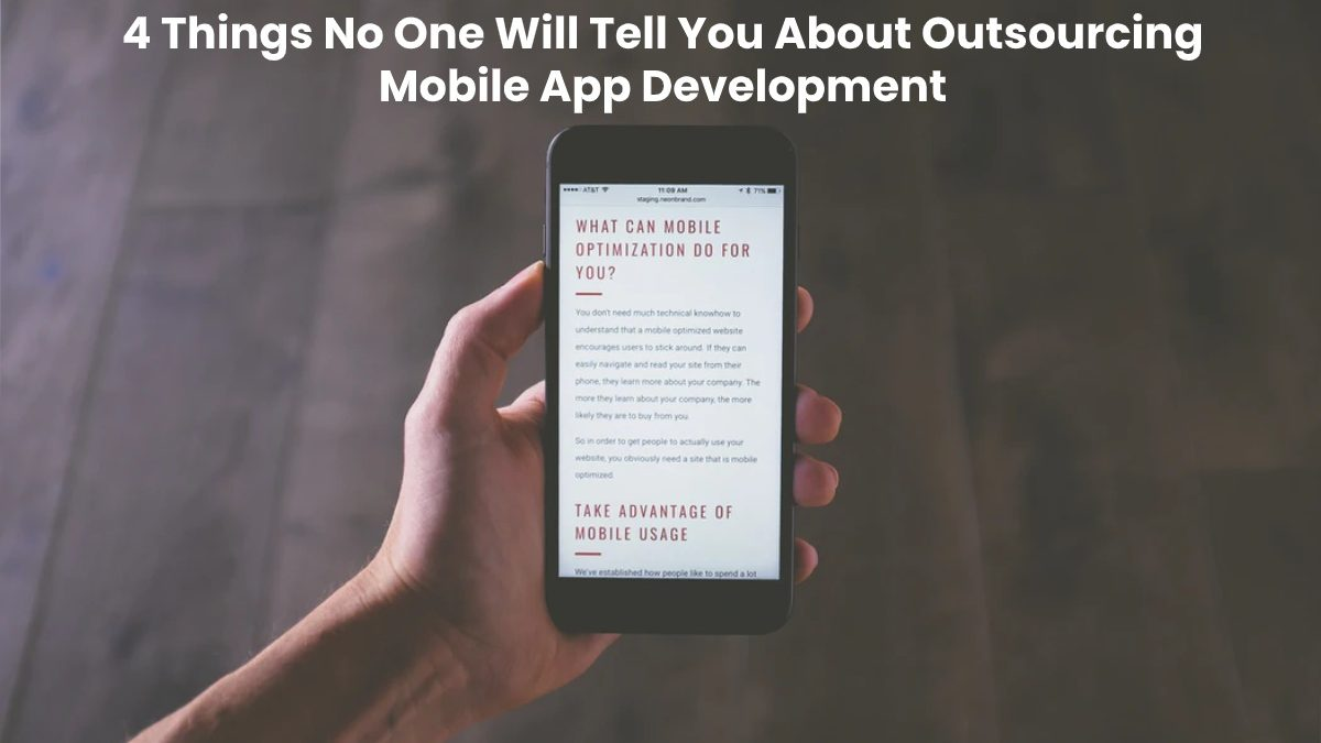 4 Things No One Will Tell You About Outsourcing Mobile App Development – [2020]