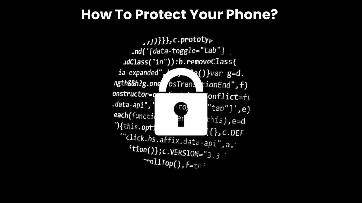 How To Protect Your Phone?