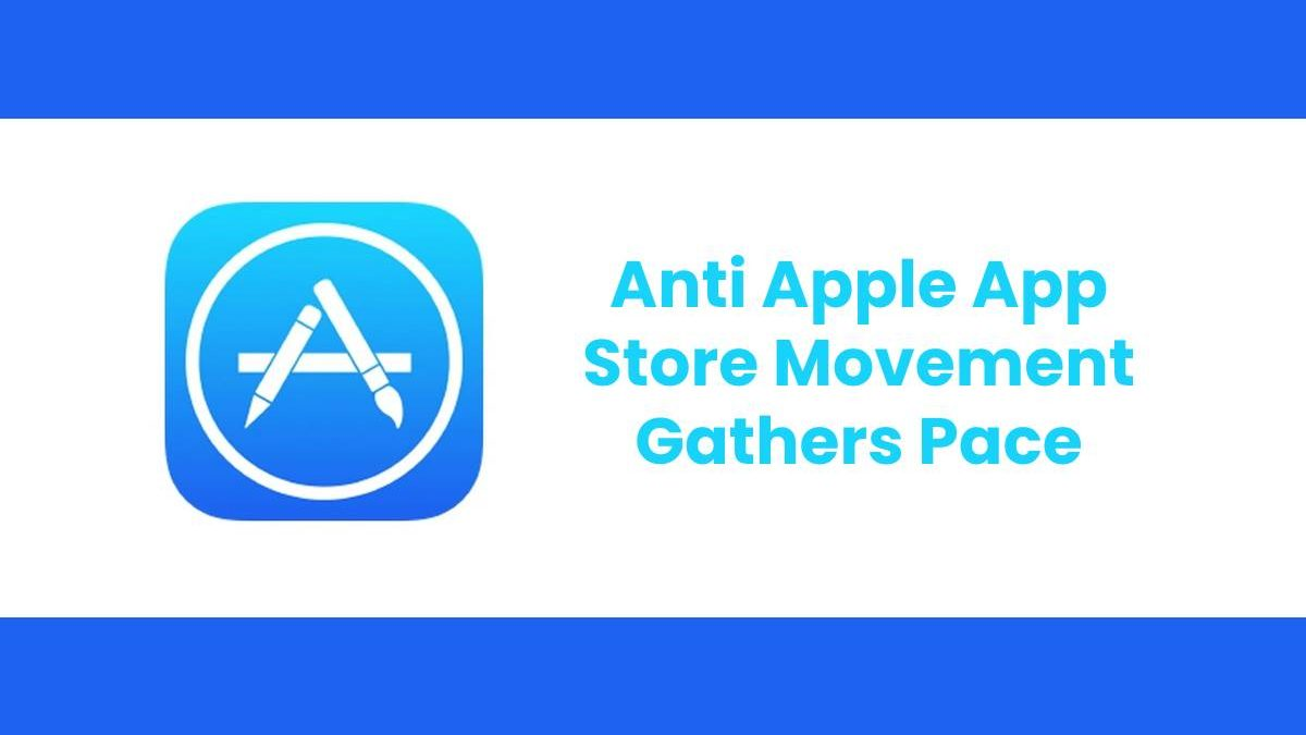 Anti Apple App Store Movement Gathers Pace