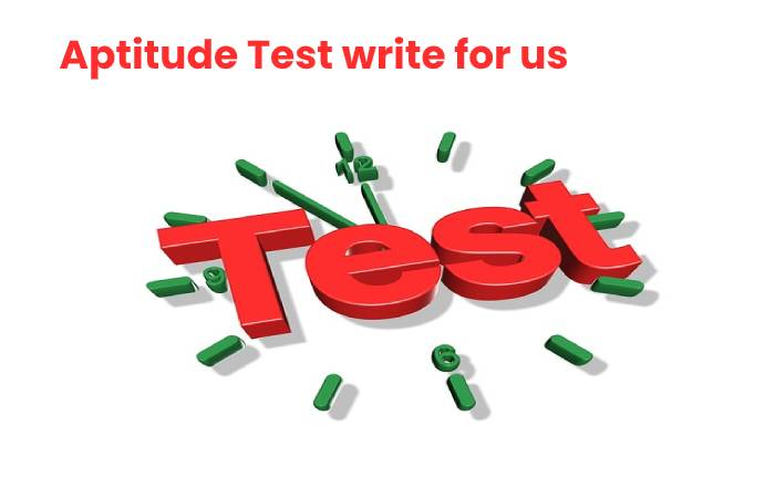 Aptitude Test write for us