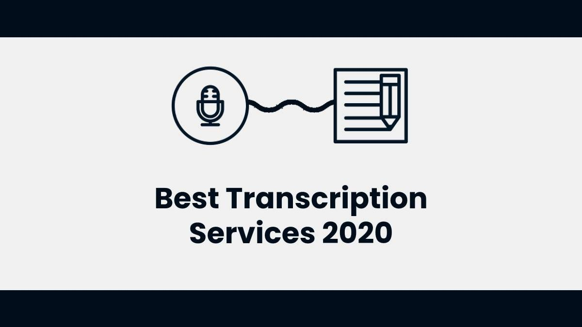 Best Transcription Services 2020