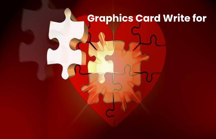 Graphics Card Write for Us