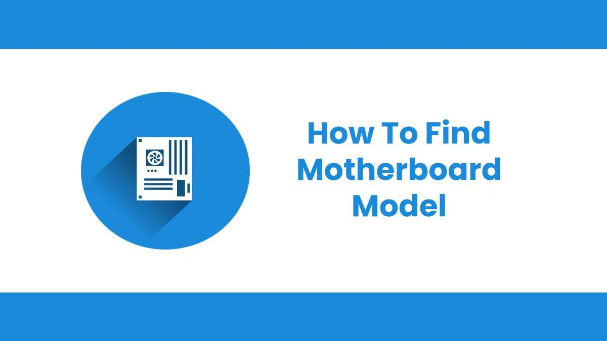 How To Find Motherboard Model