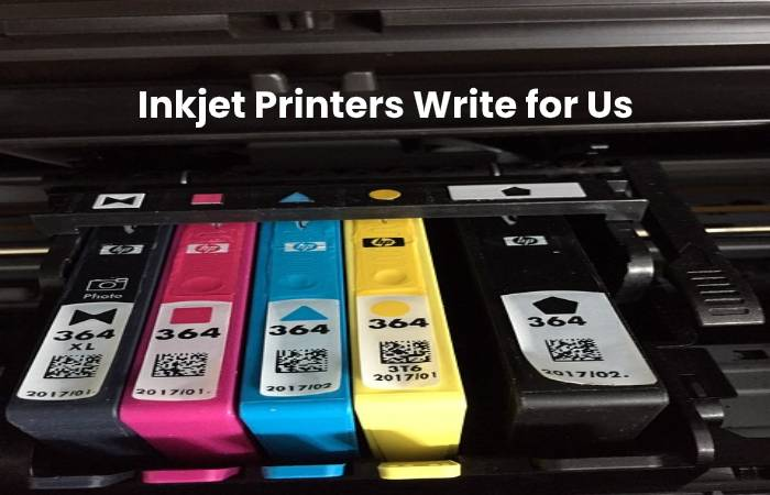 Inkjet Printers Write for Us
