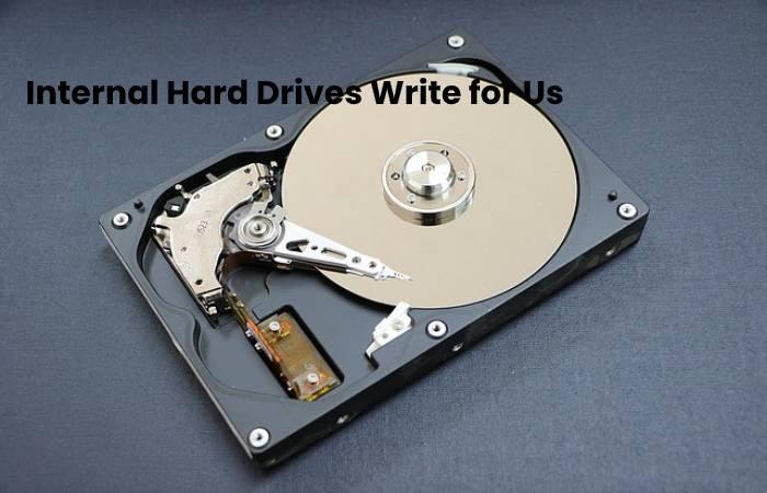 Internal Hard Drives Write for Us