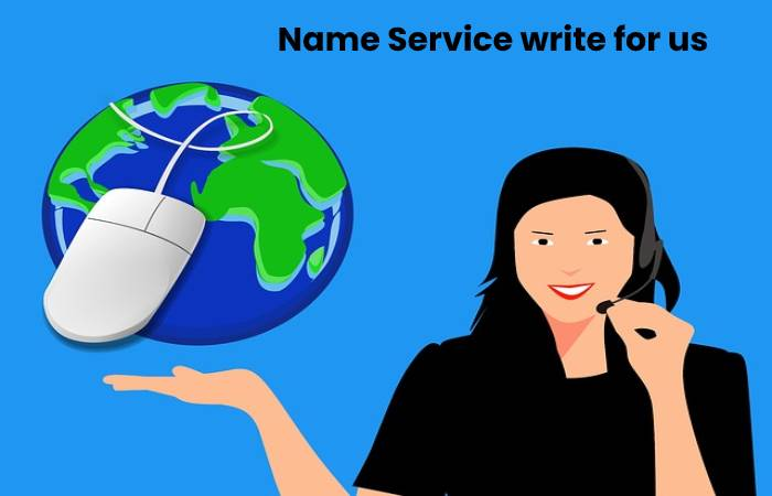 Name Service write for us
