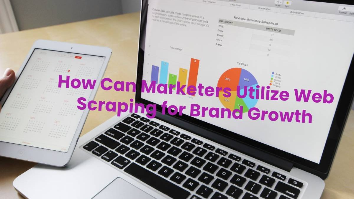 How Can Marketers Utilize Web Scraping for Brand Growth