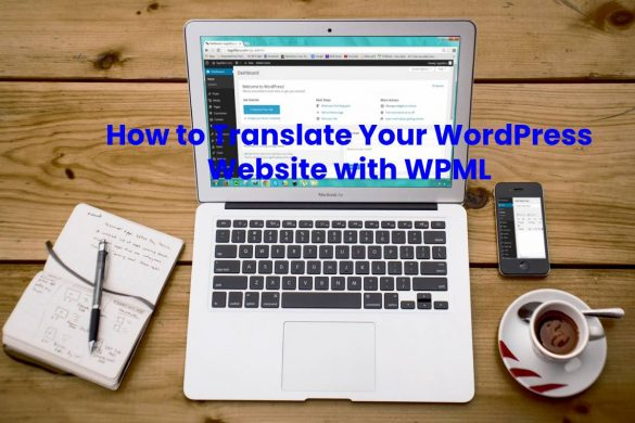How to Translate Your WordPress Website with WPML