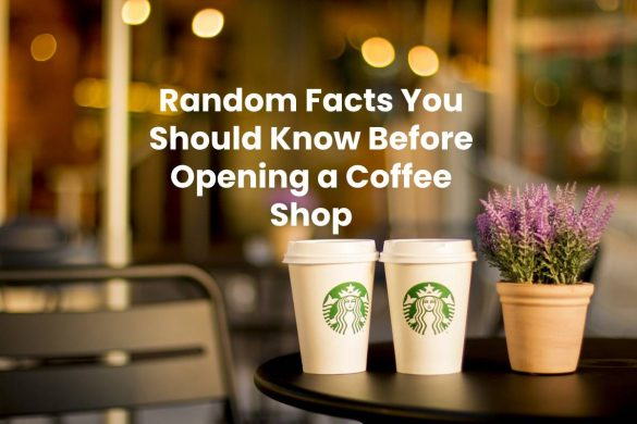 Random Facts You Should Know Before Opening a Coffee Shop