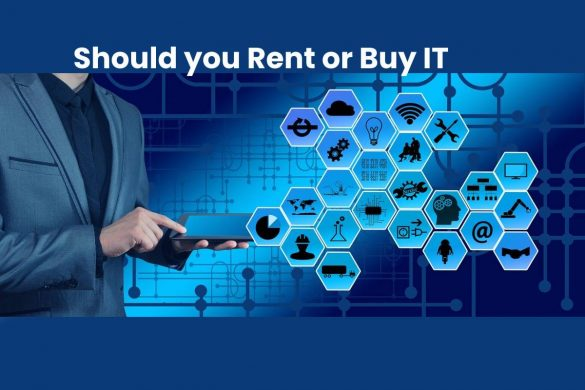Should you Rent or Buy IT?