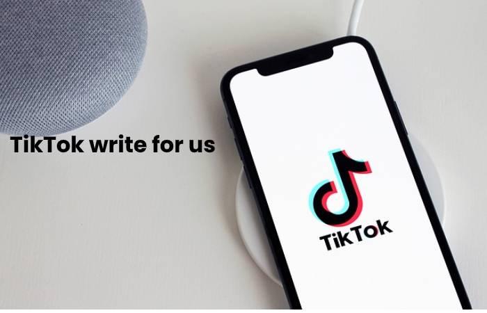 TikTok write for us