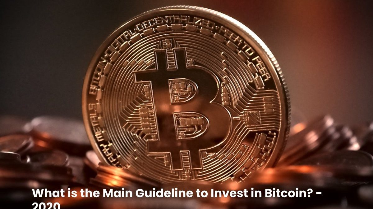 What is the Main Guideline to Invest in Bitcoin?