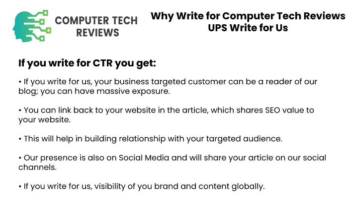 Why Write for Computer Tech Reviews – UPS Write for Us