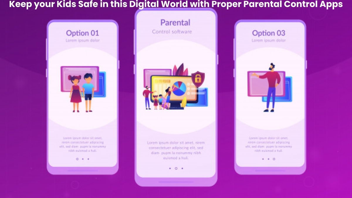 Keep your Kids Safe in this Digital World with Proper Parental Control Apps